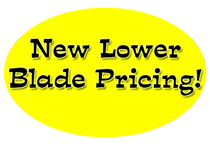 New Lower Blade Pricing!
